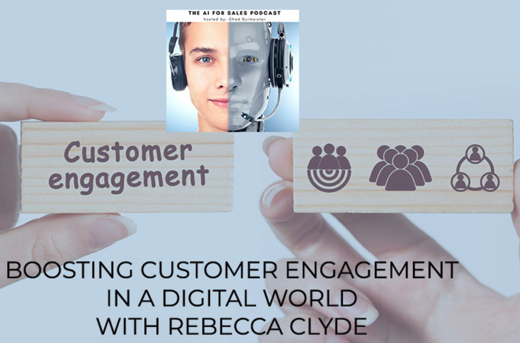 Boosting Customer Engagement In A Digital World With Rebecca Clyde