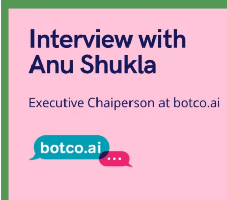aiTech Trend Interview with Anu Shukla, Co-Founder & Executive Chairperson at Botco.ai